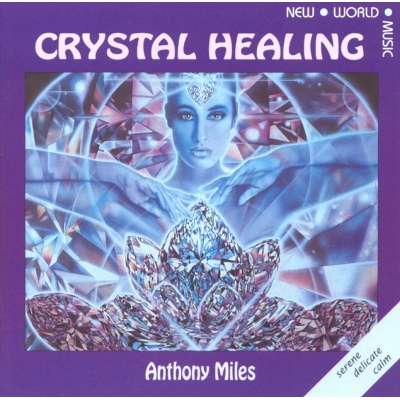 Crystal Healing Anthony Miles cd